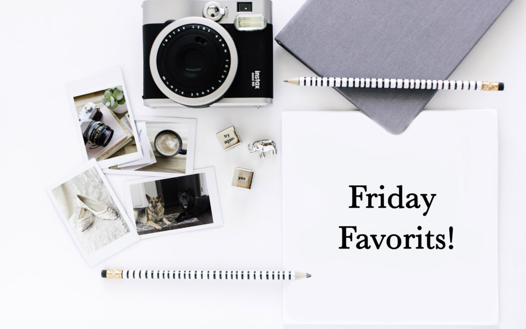 Friday Favorites #3